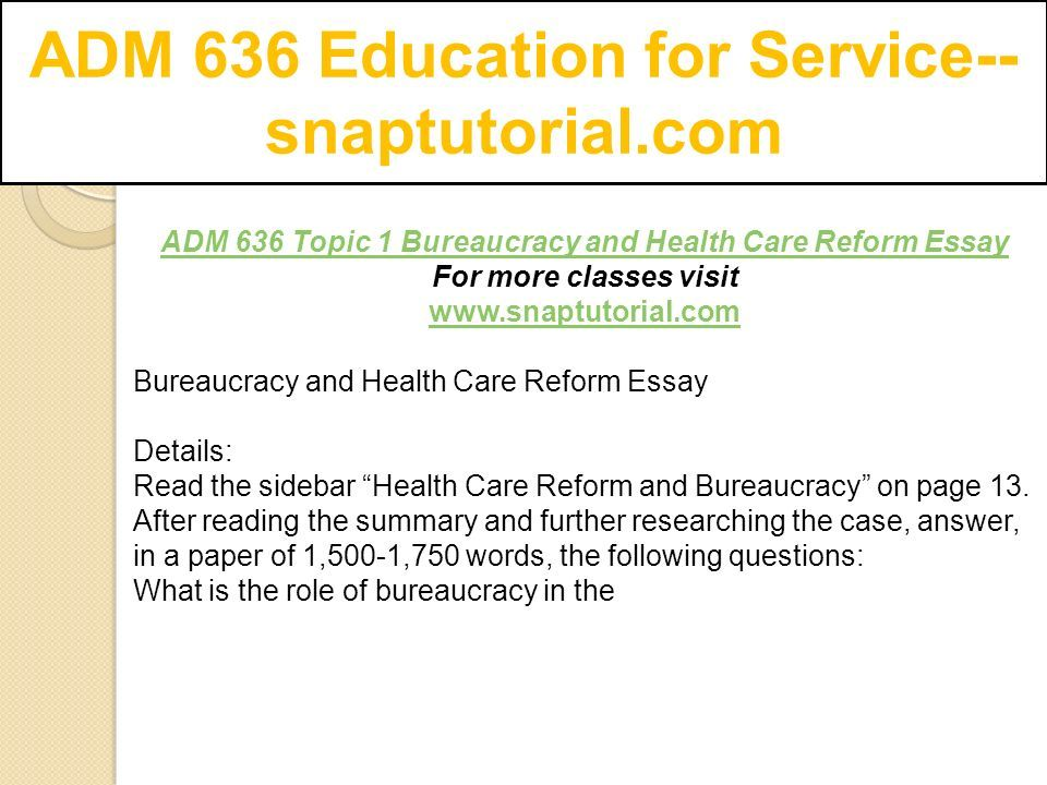 adm  education for service snaptutorialcom  ppt download  adm  education for service snaptutorialcom adm  topic   bureaucracy and health care reform essay