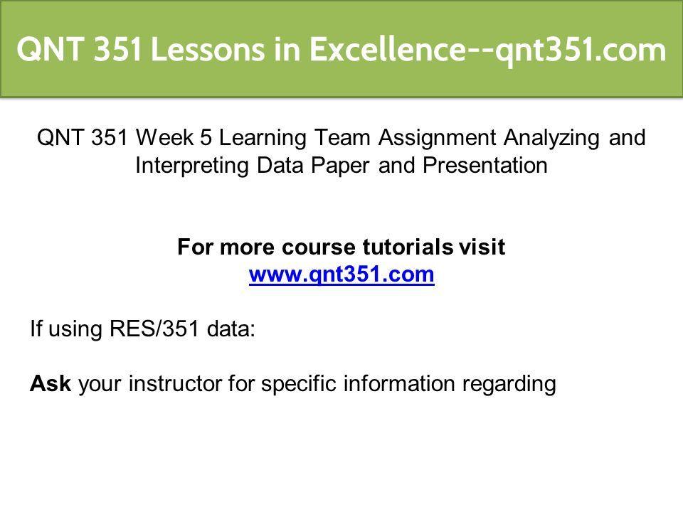 qnt 351 week 5 analyzing and interpreting data