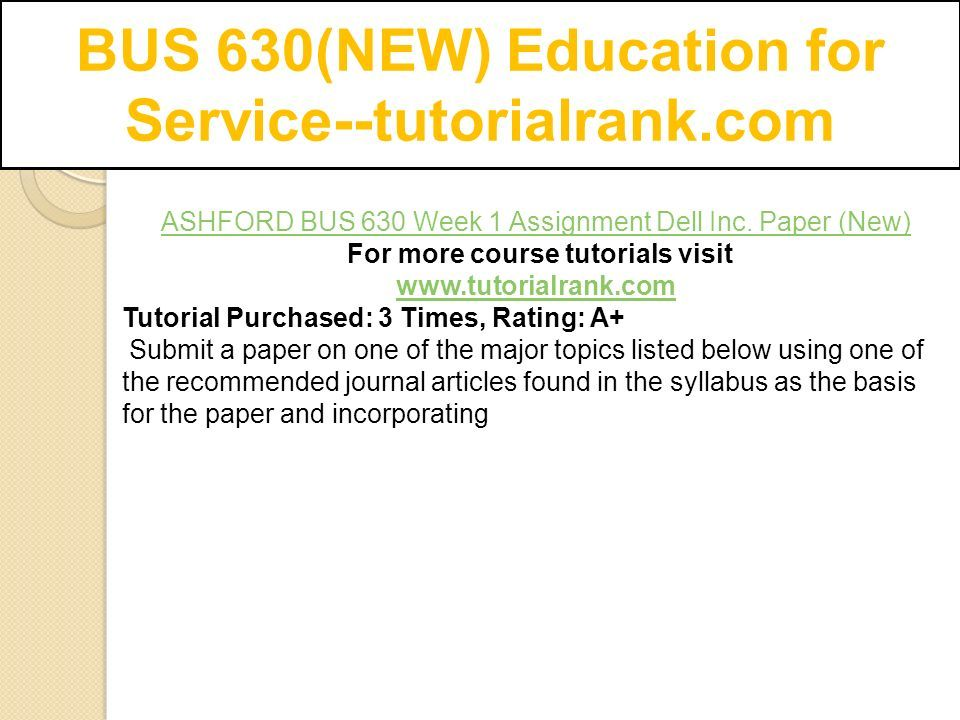 BUS 630(NEW) Education for Service--tutorialrank com - ppt download