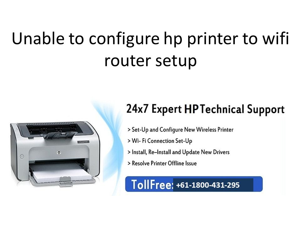 Unable to configure hp printer to wifi router setup - ppt
