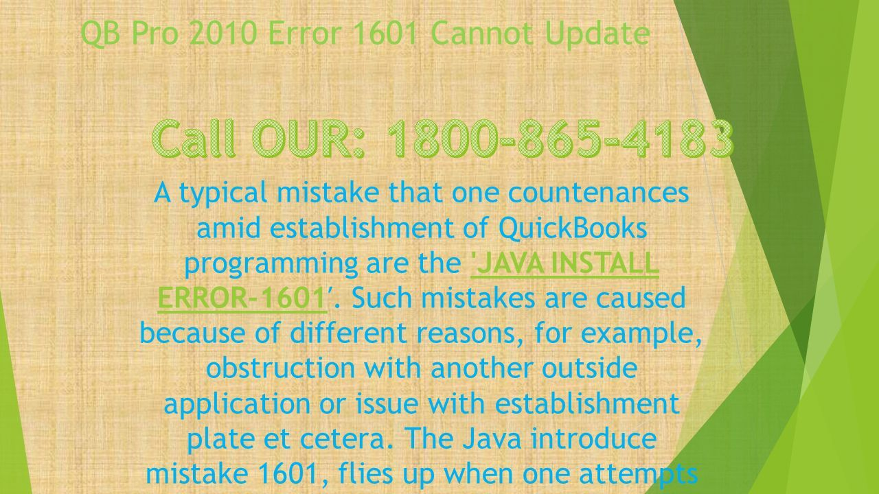 QB Pro 2010 Error 1601 Cannot Update A typical mistake that one countenances amid establishment of QuickBooks programming are the JAVA INSTALL ERROR-1601′.