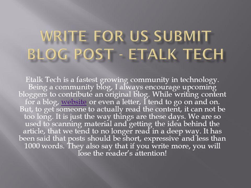 Write For Us Technology Blog - Etalk tech - ppt download