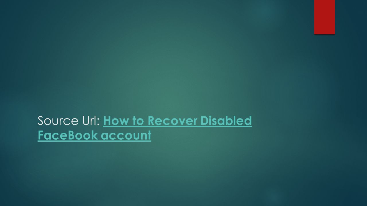 How to Recover the Disabled Facebook Account - ppt download