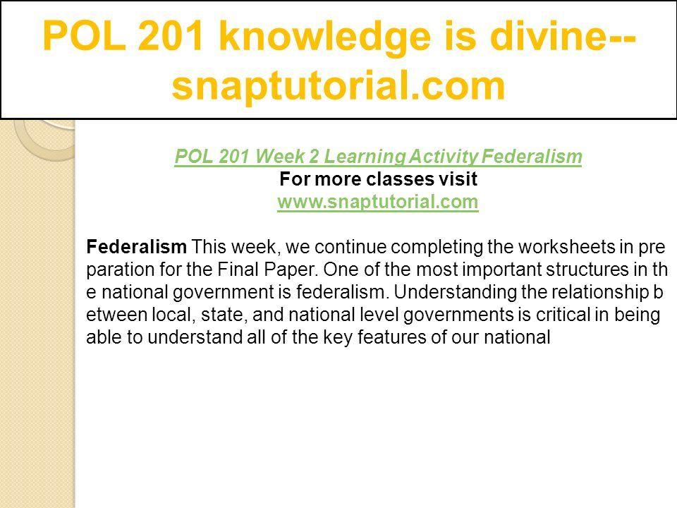 POL 201 knowledge is divine-- snaptutorial.com. POL 201 Entire ...