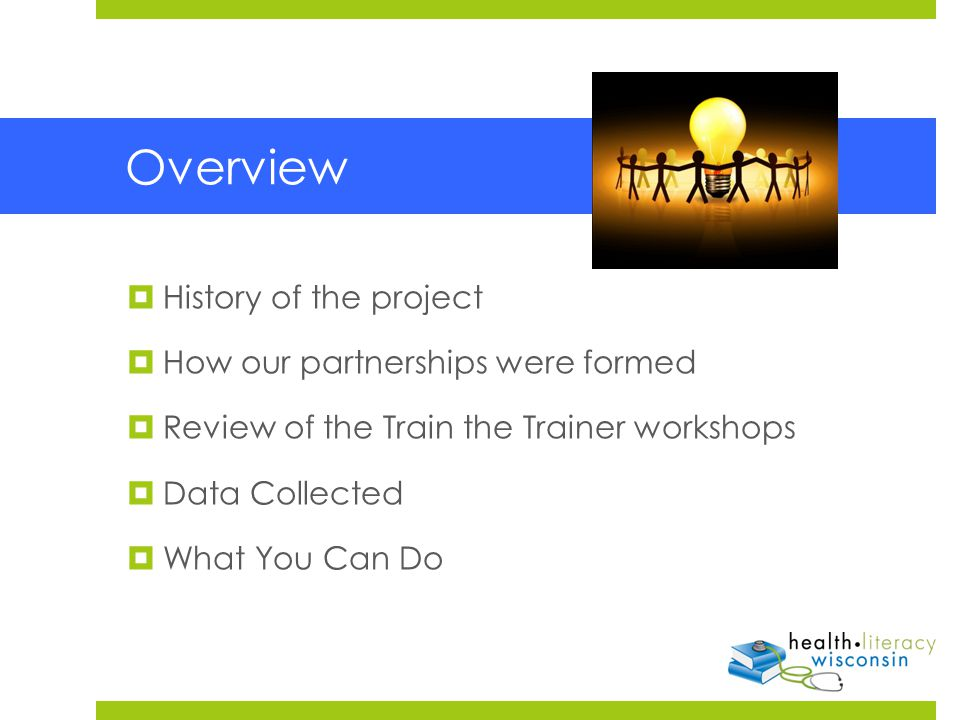 Overview  History of the project  How our partnerships were formed  Review of the Train the Trainer workshops  Data Collected  What You Can Do