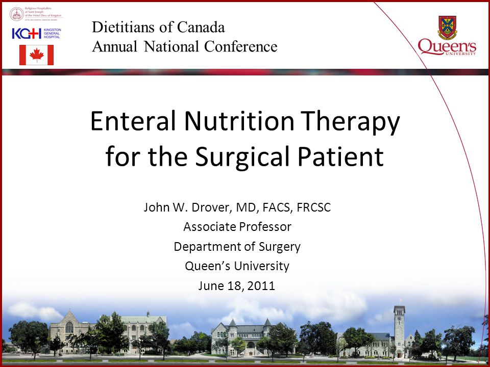 Enteral Nutrition Therapy for the Surgical Patient John W.