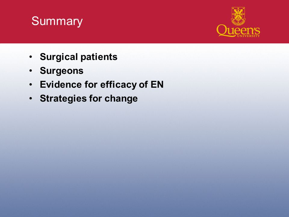 Summary Surgical patients Surgeons Evidence for efficacy of EN Strategies for change