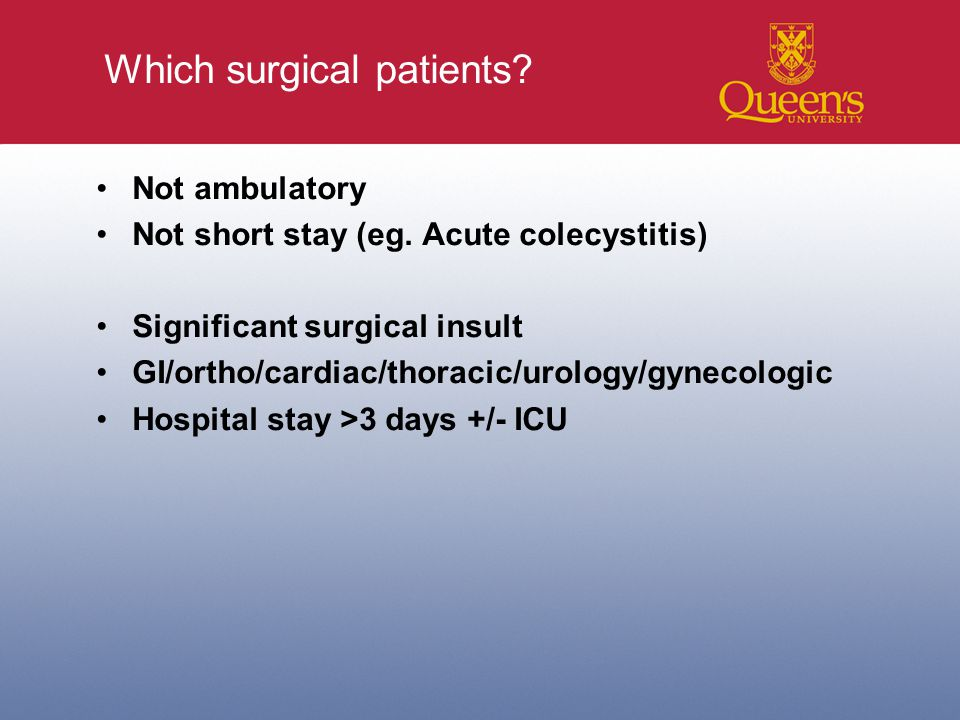 Which surgical patients. Not ambulatory Not short stay (eg.