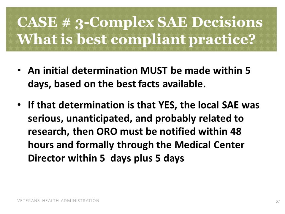 VETERANS HEALTH ADMINISTRATION CASE # 3-Complex SAE Decisions What is best compliant practice.