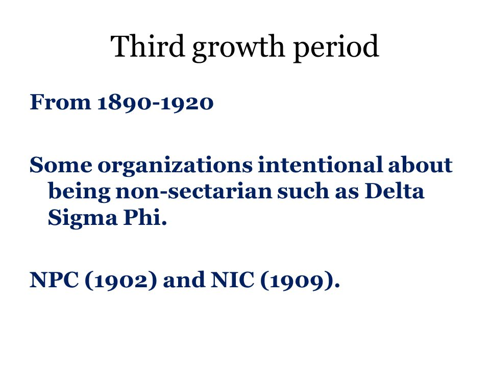 Second growth period 1865-1890 Also, 14 th Amendment adopted Many NPC groups founded—some as women's fraternities, some as fraternities, some as sororities
