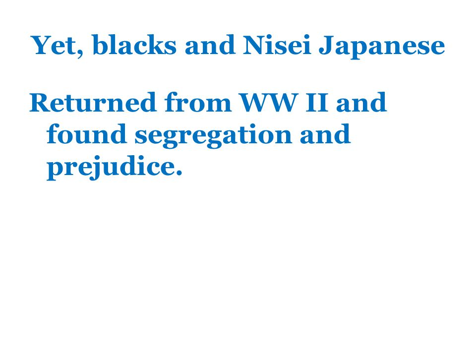Query: Could African-Americans and Japanese Americans serve in combat roles in WW II.