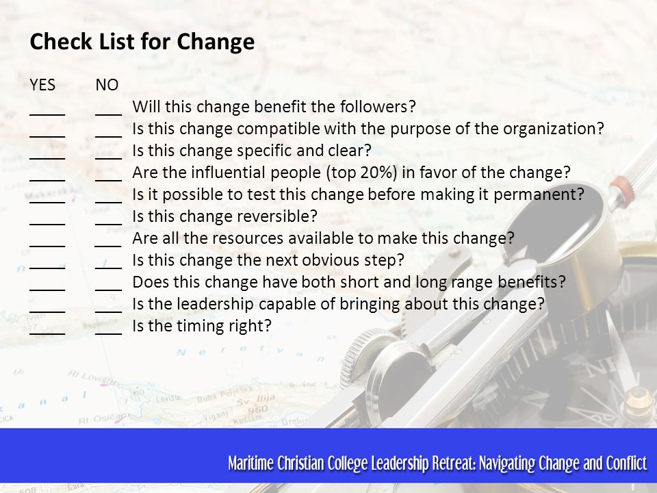 Check List for Change YES NO _______ Will this change benefit the followers.