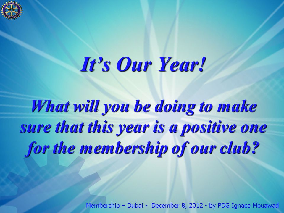 Membership – Dubai - December 8, 2012 - by PDG Ignace Mouawad It's Our Year.