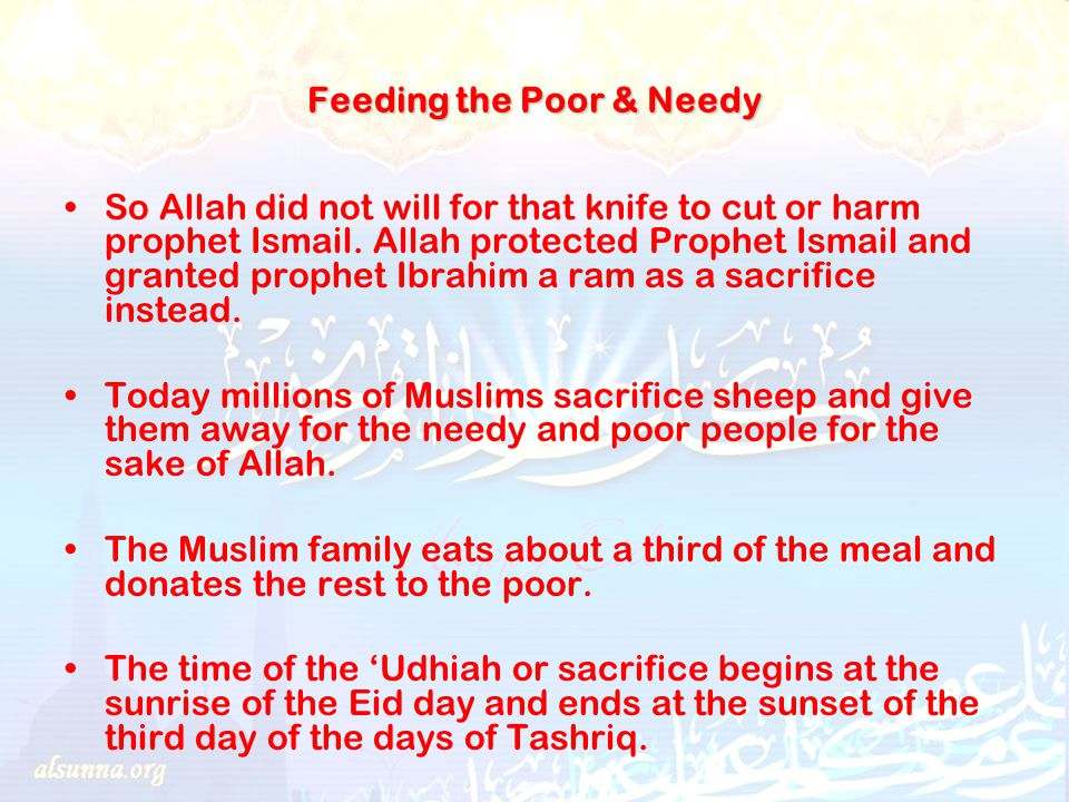 Feeding the Poor & Needy So Allah did not will for that knife to cut or harm prophet Ismail.