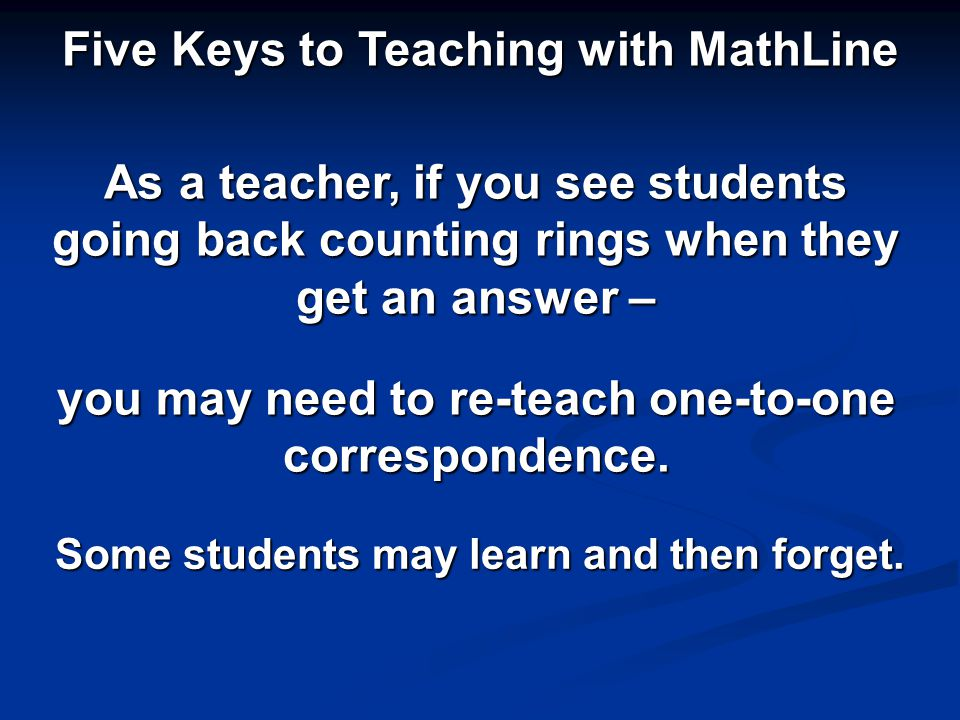 As a teacher, if you see students going back counting rings when they get an answer – Some students may learn and then forget.