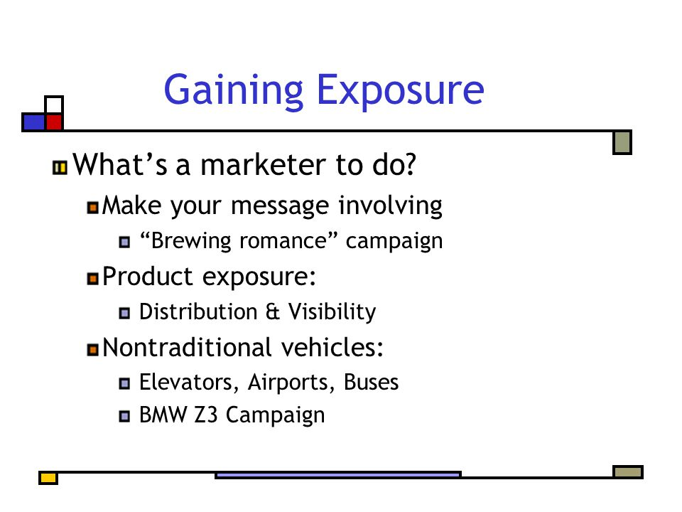 Gaining Exposure What's a marketer to do.