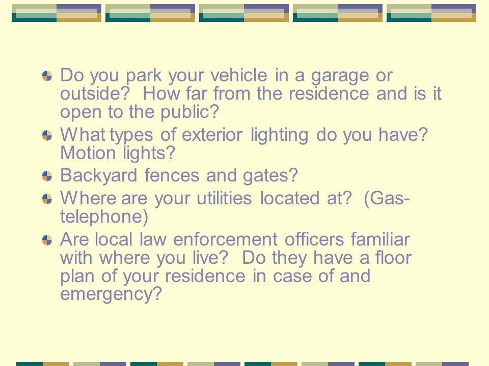 Do you park your vehicle in a garage or outside.