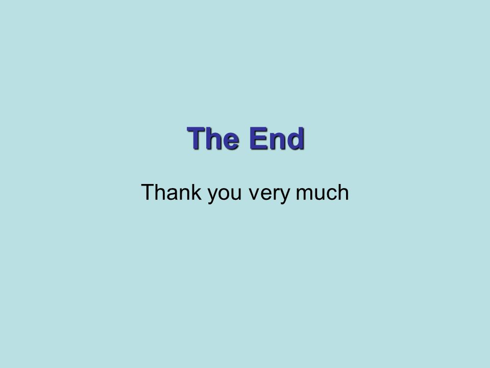 The End Thank you very much