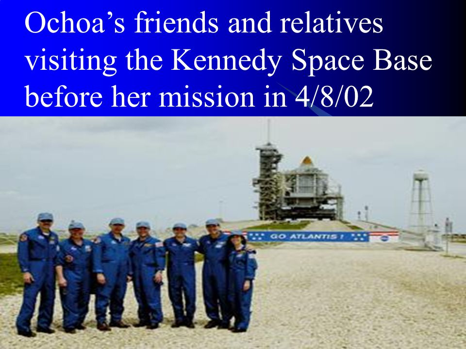 Ochoa's friends and relatives visiting the Kennedy Space Base before her mission in 4/8/02