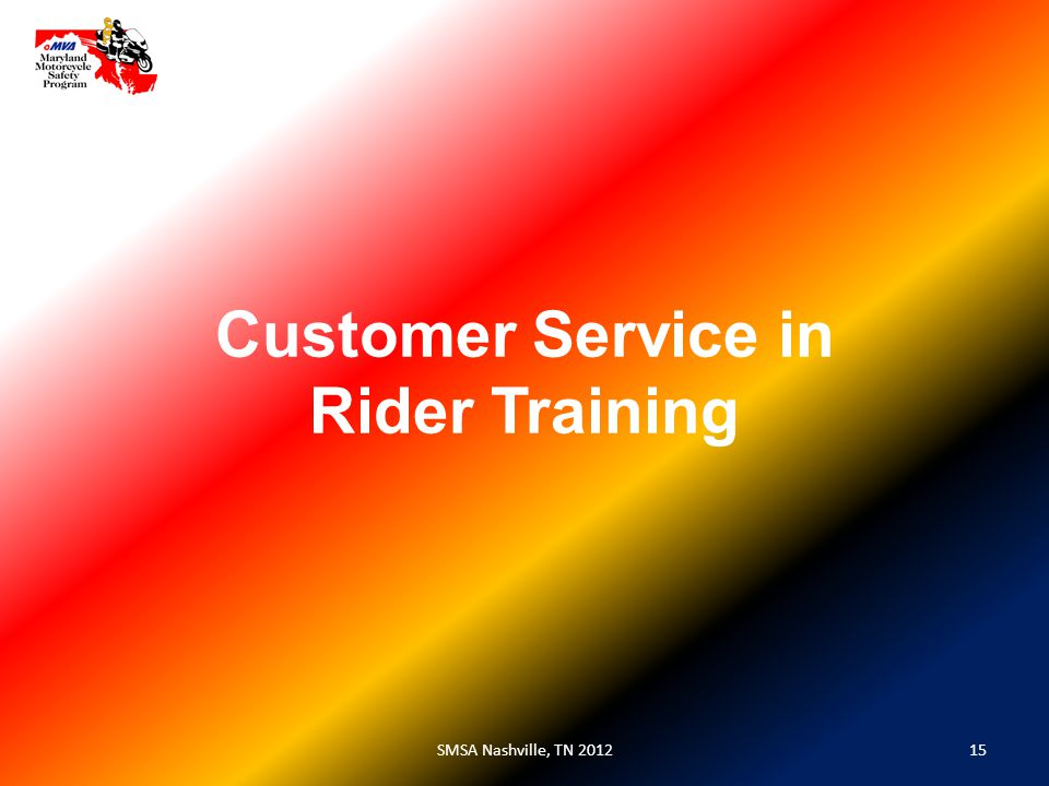 Customer Service in Rider Training 15SMSA Nashville, TN 2012