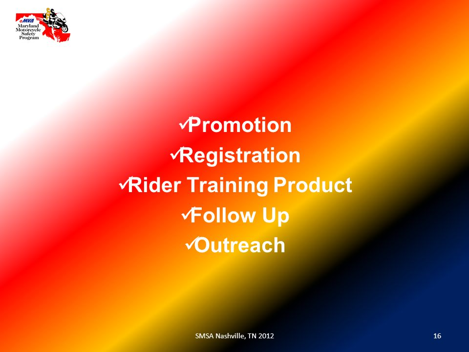 16SMSA Nashville, TN 2012 Promotion Registration Rider Training Product Follow Up Outreach