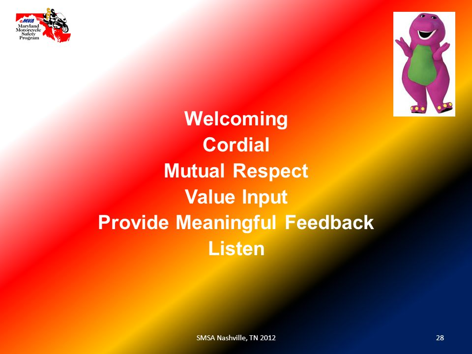 28SMSA Nashville, TN 2012 Welcoming Cordial Mutual Respect Value Input Provide Meaningful Feedback Listen
