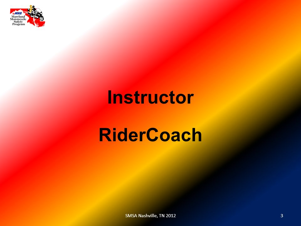 Instructor 3SMSA Nashville, TN 2012 RiderCoach