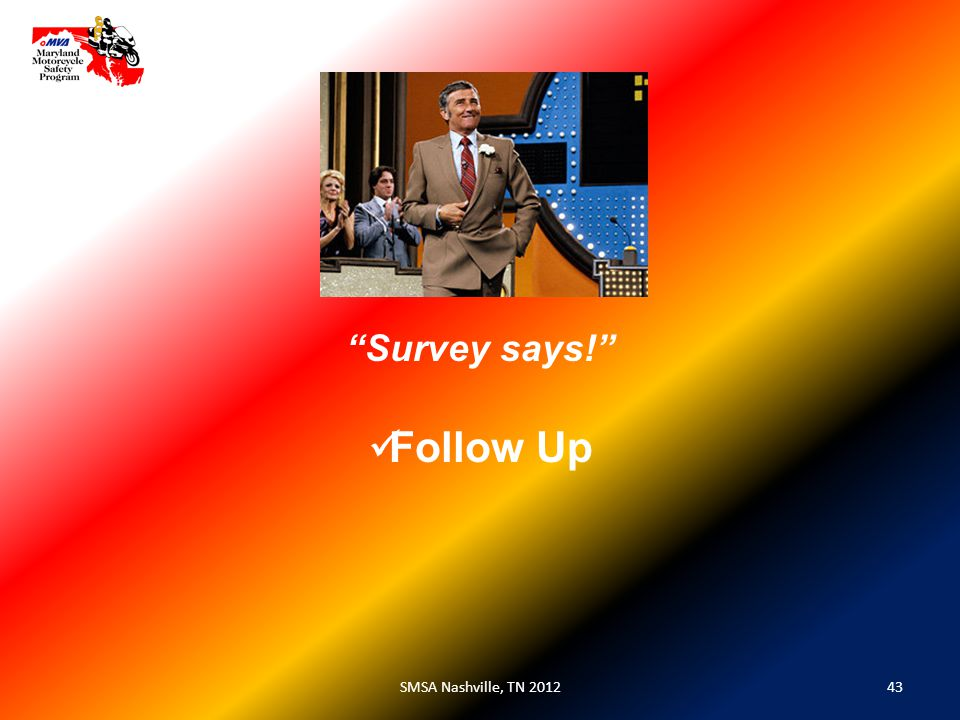 43SMSA Nashville, TN 2012 Follow Up Survey says!