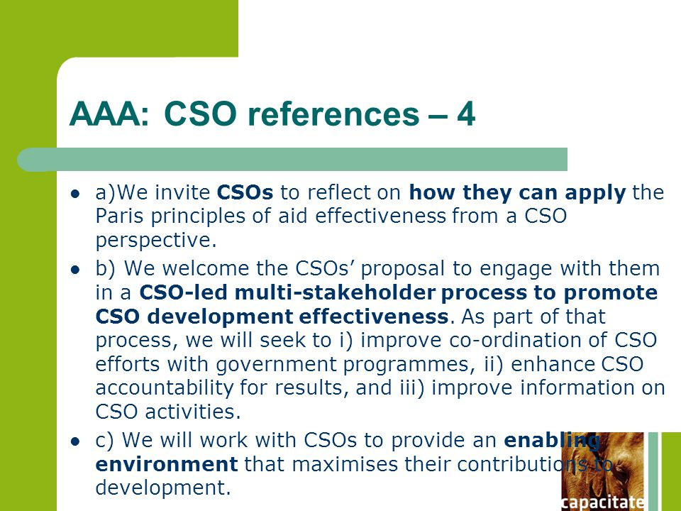 AAA: CSO references – 4 a)We invite CSOs to reflect on how they can apply the Paris principles of aid effectiveness from a CSO perspective.