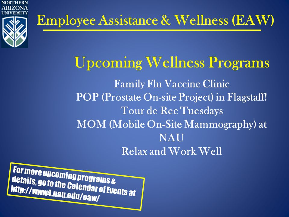 Upcoming Wellness Programs Family Flu Vaccine Clinic POP (Prostate On-site Project) in Flagstaff.