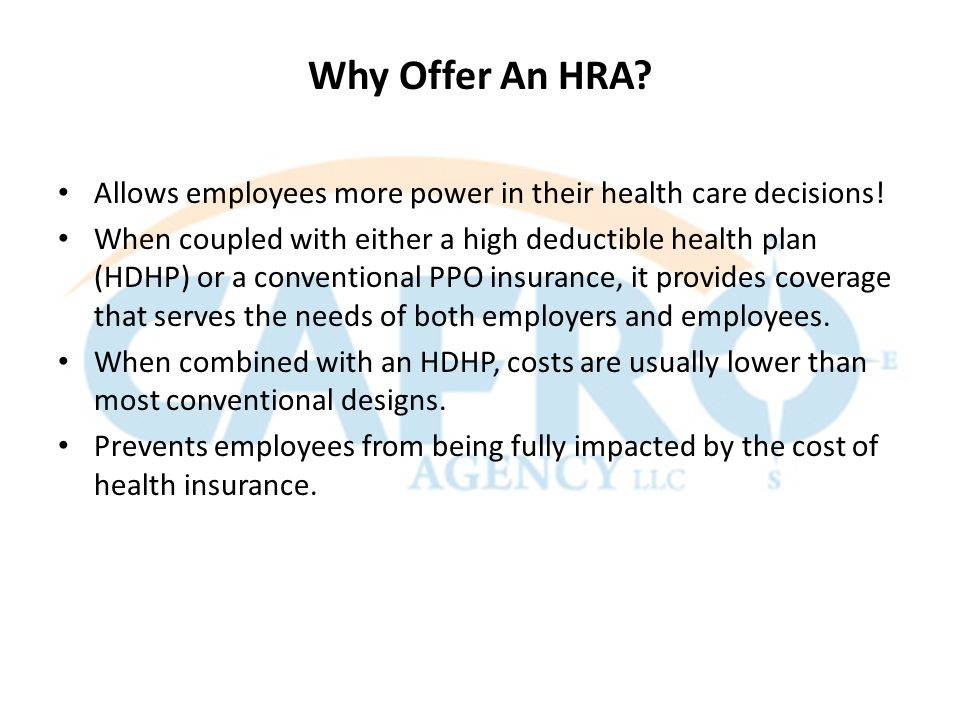Why Offer An HRA. Allows employees more power in their health care decisions.