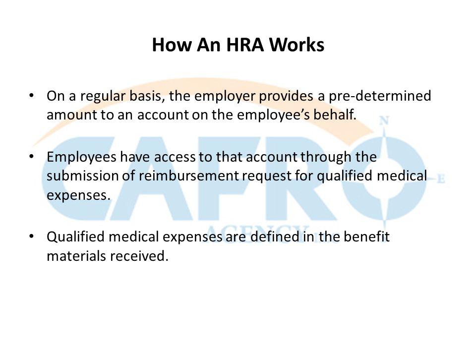 How An HRA Works On a regular basis, the employer provides a pre-determined amount to an account on the employee's behalf.