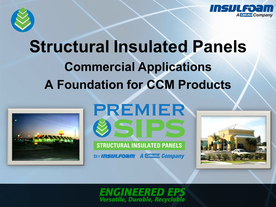 Structural Insulated Panels Commercial Applications A Foundation for CCM Products