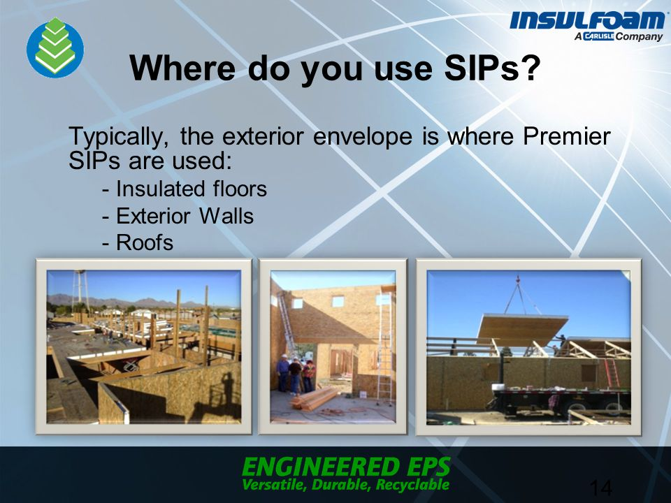 Where do you use SIPs.