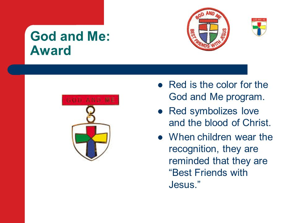 God and Me: Award Red is the color for the God and Me program.