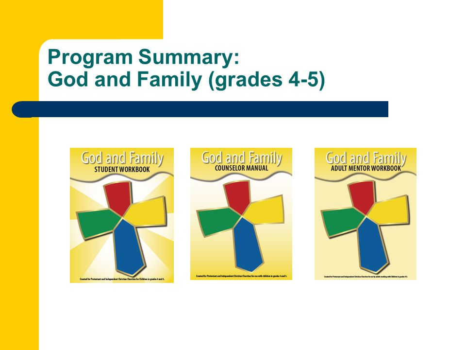 Program Summary: God and Family (grades 4-5)