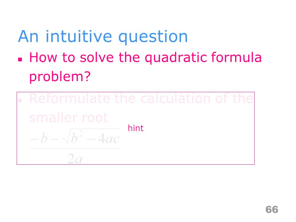 An intuitive question How to solve the quadratic formula problem.