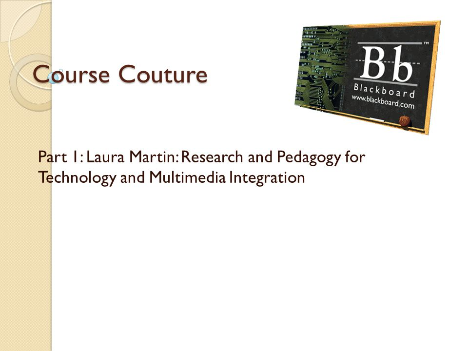 Course Couture Part 1: Laura Martin: Research and Pedagogy for Technology and Multimedia Integration