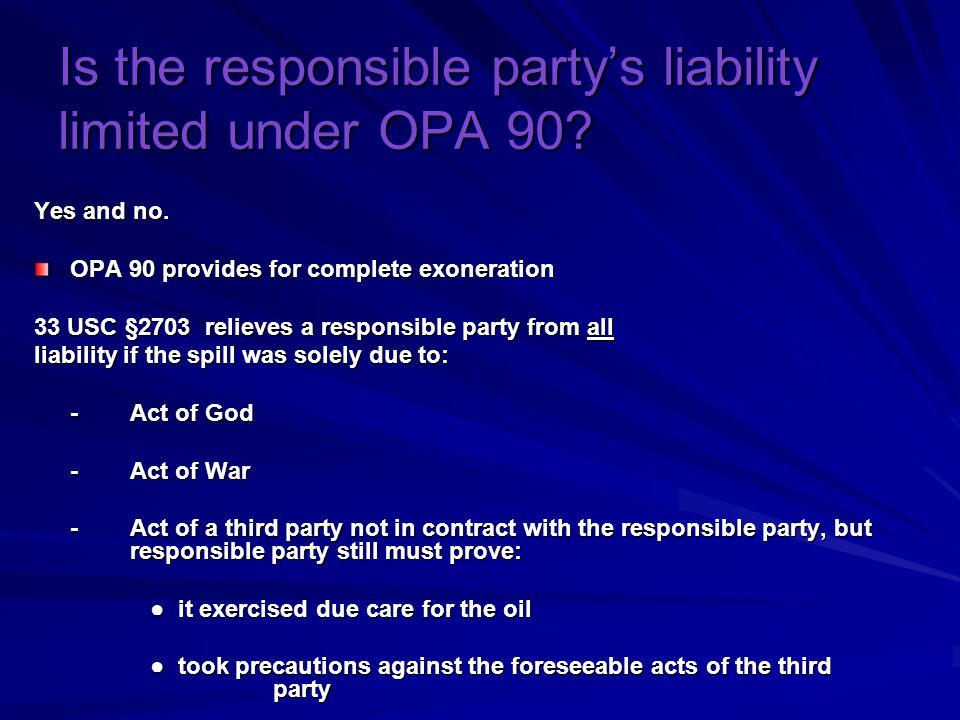 Is the responsible party's liability limited under OPA 90.