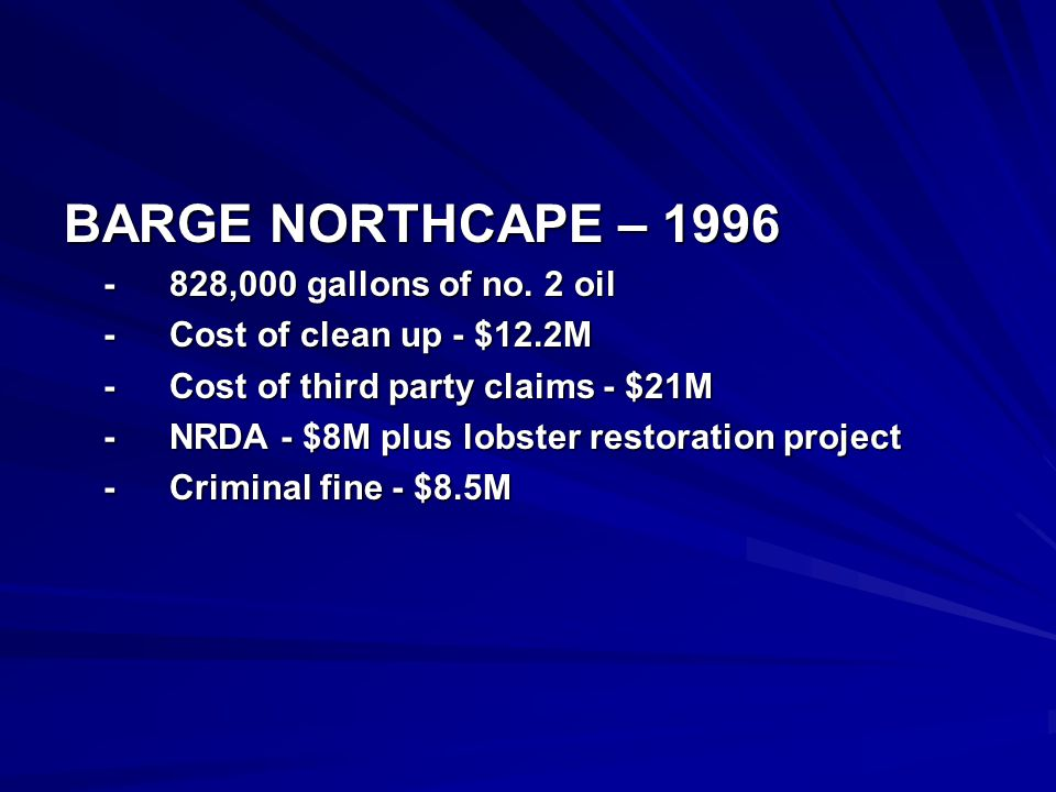 BARGE NORTHCAPE – 1996 -828,000 gallons of no.