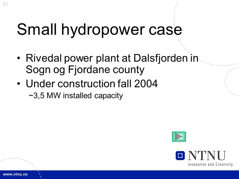 37 Small hydropower case Rivedal power plant at Dalsfjorden in Sogn og Fjordane county Under construction fall 2004 ~3,5 MW installed capacity