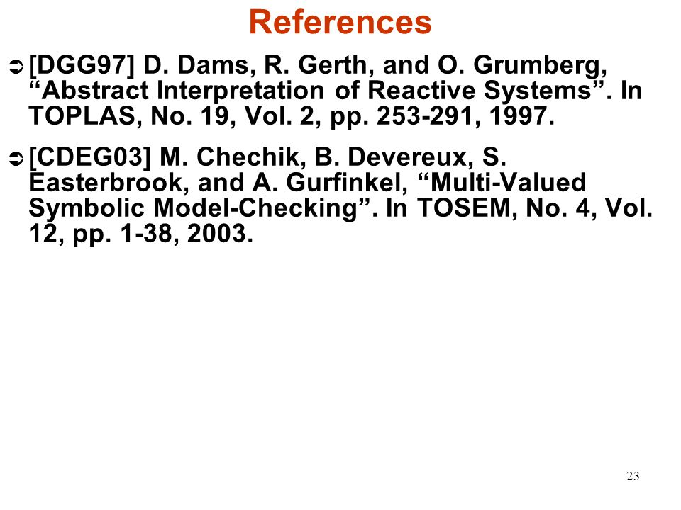 23 References  [DGG97] D. Dams, R. Gerth, and O.