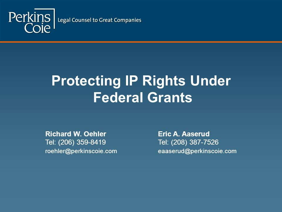 Protecting IP Rights Under Federal Grants Richard W.