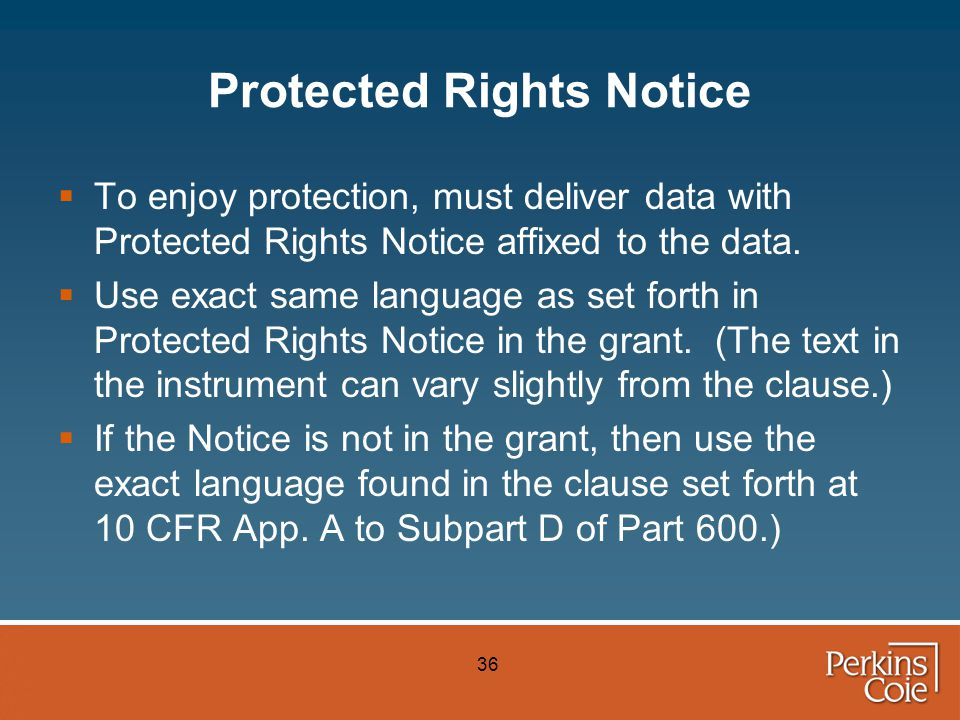 36 Protected Rights Notice  To enjoy protection, must deliver data with Protected Rights Notice affixed to the data.