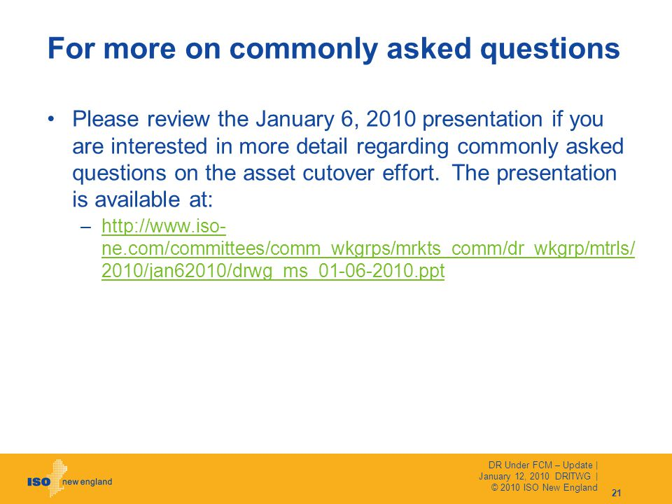Please review the January 6, 2010 presentation if you are interested in more detail regarding commonly asked questions on the asset cutover effort.