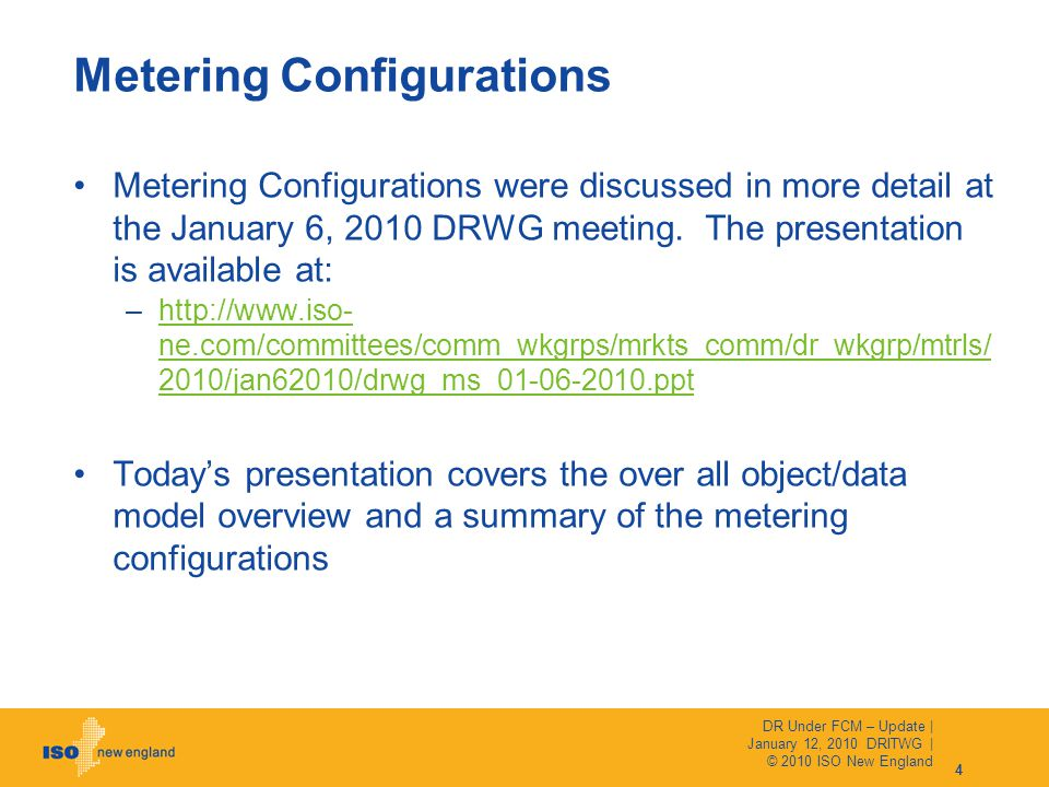 Metering Configurations were discussed in more detail at the January 6, 2010 DRWG meeting.