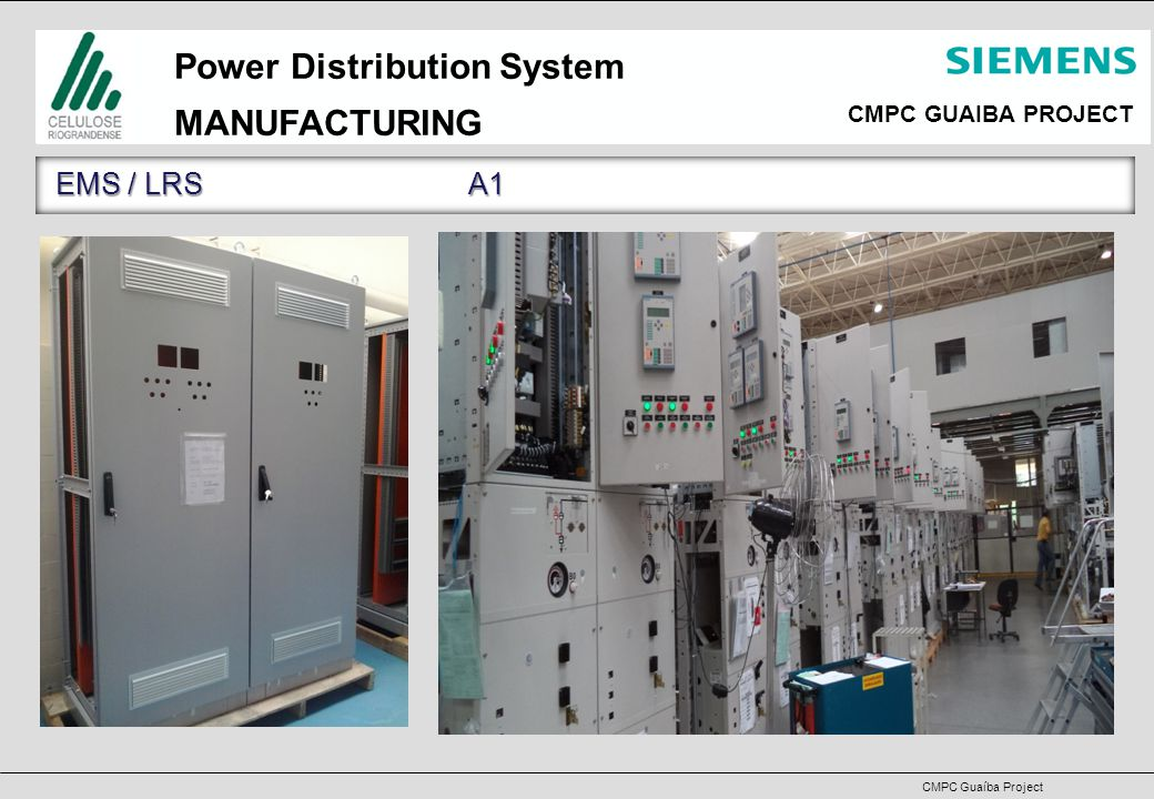 CMPC GUAIBA PROJECT CMPC Guaíba Project Power Distribution System MANUFACTURING EMS / LRS A1