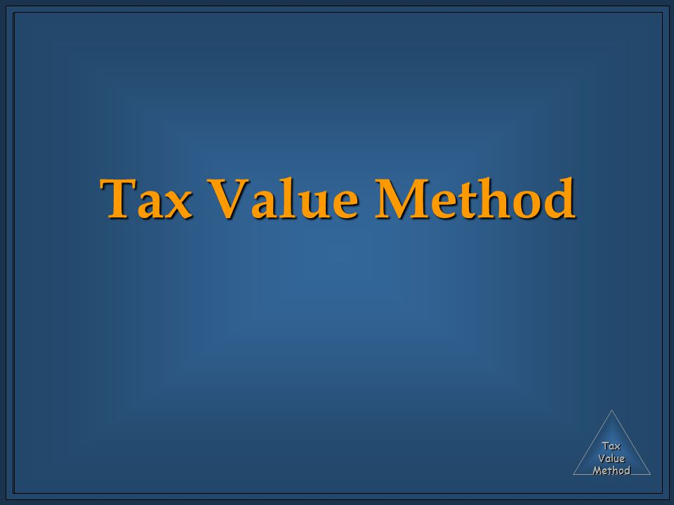 TaxValueMethod Tax Value Method
