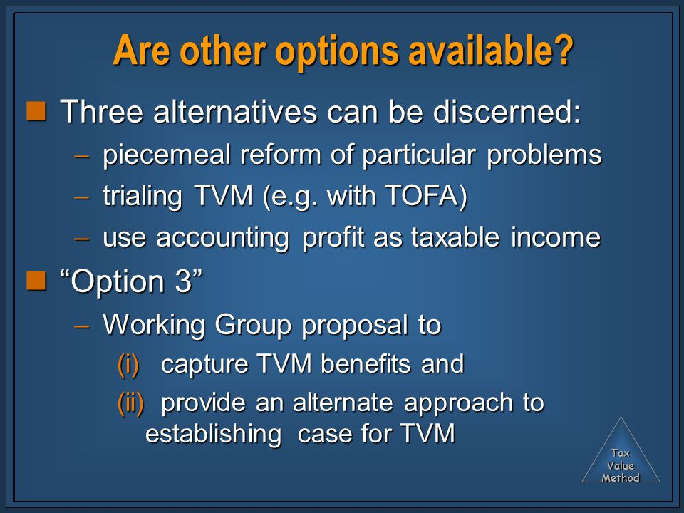 TaxValueMethod Are other options available.