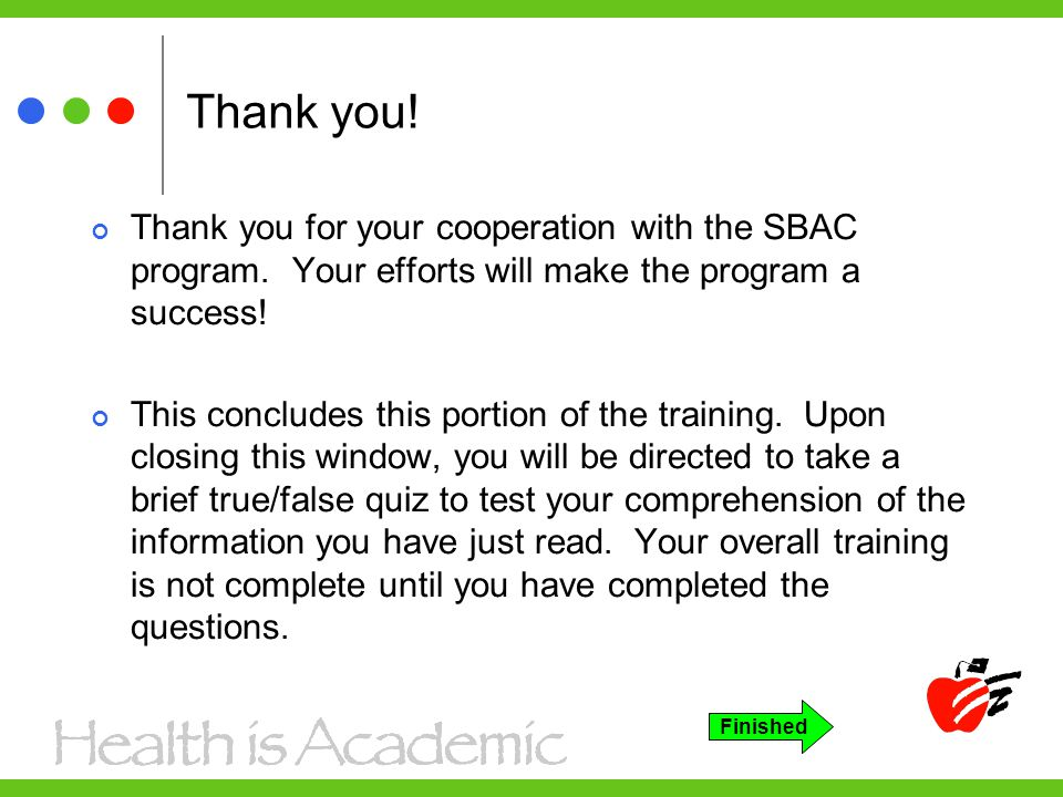 Thank you. Thank you for your cooperation with the SBAC program.
